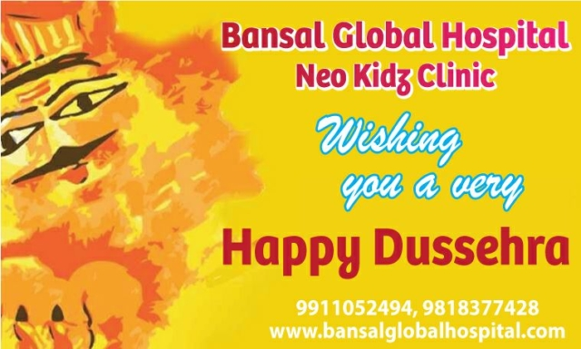 Bansal Global Hospital Neo Kidz Clinic Wishing You A Very Happy Dussehra