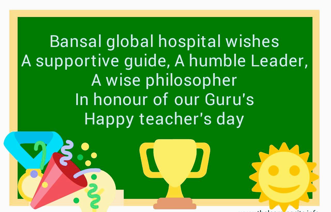Happy Teachers Day Bansal Global Hospital